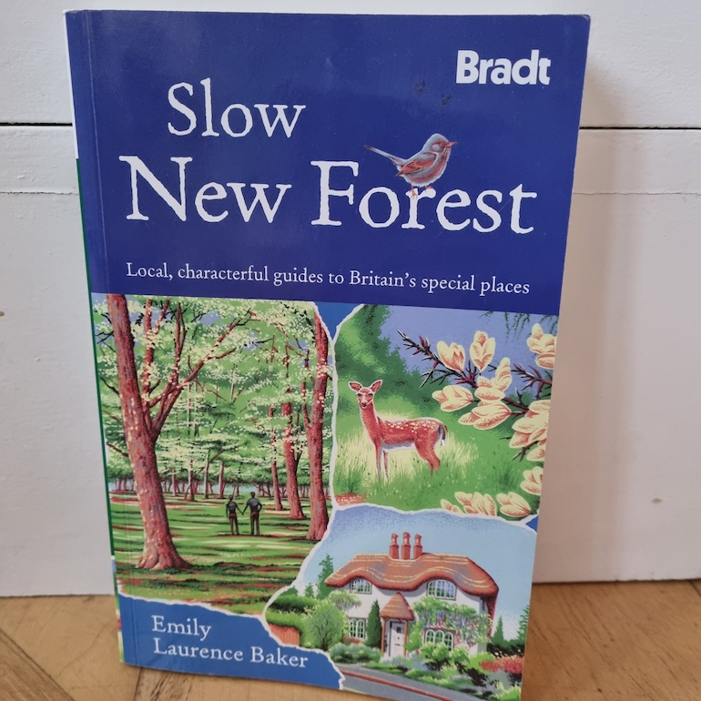 Bradt Slow New Forest by Emily Laurence Baker.
