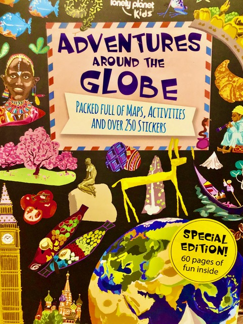 Lonely Planet Kids - Adventures Around The Globe Packed Full Of Maps, Activities And Over 250 Stickers.