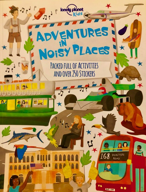 Lonely Planet Kids - Adventures In Noisy Places.