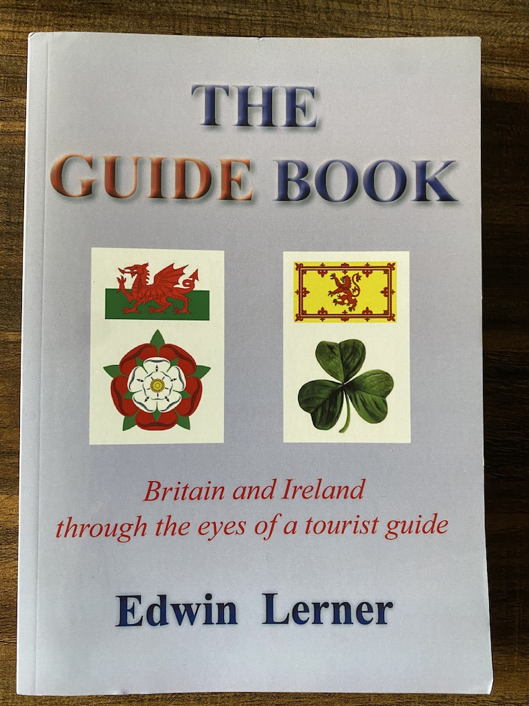 The Guide Book - Britain and Ireland through the eyes of a tourist guide by Edwin Lerner.